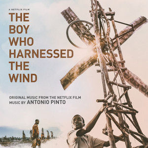 The Boy Who Harnessed the Wind (Original Motion Picture Soundtrack) – Antonio Pinto [320kbps]