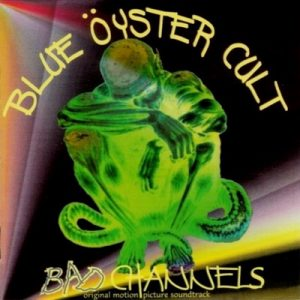 Bad Channels – Blue Oyster Cult [320kbps]
