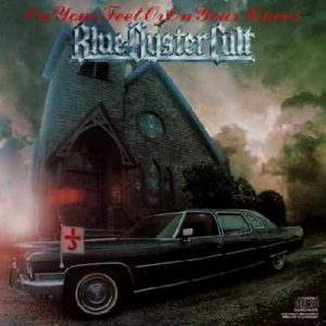 On Your Feet or on Your Knees – Blue Oyster Cult [320kbps]
