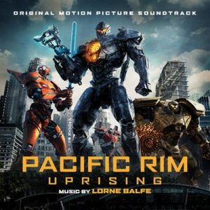 Pacific Rim Uprising (Original Motion Picture Soundtrack) – Lorne Balfe [320kbps]