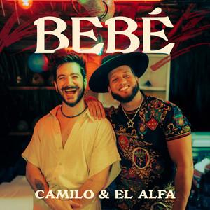 BEBÉ – Camilo, El Alfa [320kbps]