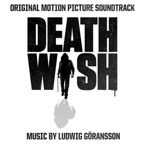 Death Wish (Original Motion Picture Soundtrack) – Ludwig Goransson [320kbps]