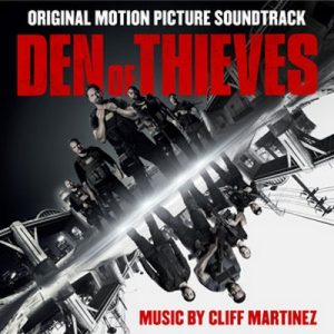Den of Thieves (Original Motion Picture Soundtrack) – Cliff Martinez [320kbps]