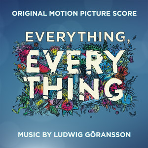 Everything, Everything (Original Motion Picture Score) – Ludwig Goransson [320kbps]