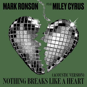 Nothing Breaks Like a Heart (Acoustic Version) – Mark Ronson, Miley Cyrus [320kbps]