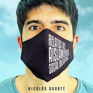 Relatos del Aislamiento Social Obligatorio – Nicolás Duarte [320kbps]