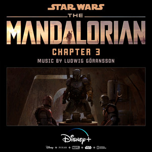 The Mandalorian: Chapter 3 (Original Score) – Ludwig Goransson [320kbps]