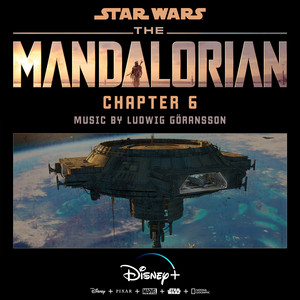 The Mandalorian: Chapter 6 (Original Score) – Ludwig Goransson [320kbps]