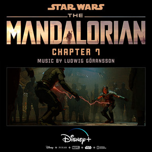 The Mandalorian: Chapter 7 (Original Score) – Ludwig Goransson [320kbps]