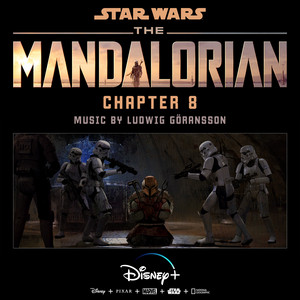 The Mandalorian: Chapter 8 (Original Score) – Ludwig Goransson [320kbps]