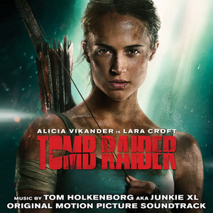 Tomb Raider (Original Motion Picture Soundtrack) – Junkie XL [320kbps]