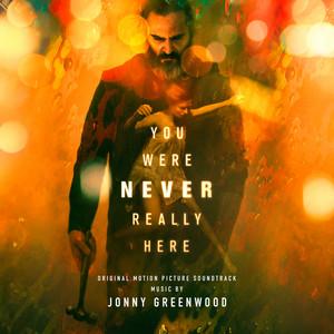 You Were Never Really Here (Original Motion Picture Soundtrack) – Jonny Greenwood [320kbps]