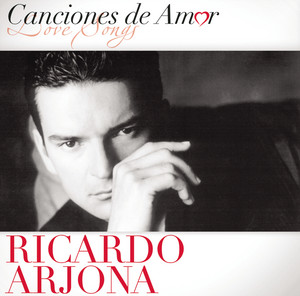 Canciones De Amor – Ricardo Arjona [320kbps]