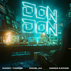 Don Don – Daddy Yankee, Anuel AA, Kendo Kaponi [320kbps]