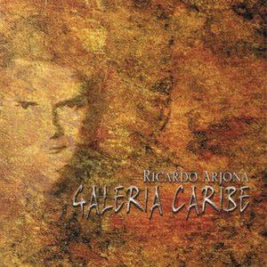 Galeria Caribe – Ricardo Arjona [320kbps]
