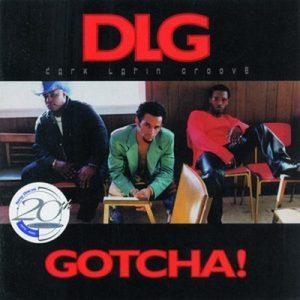 Gotcha – DLG [320kbps]