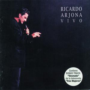 Ricardo Arjona Vivo (Bonus Track Version) – Ricardo Arjona [320kbps]