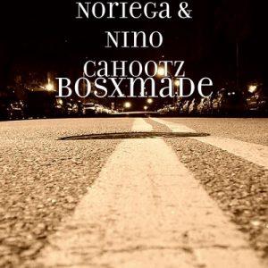 Bosxmade – Noriega, Nino Cahootz [320kbps]