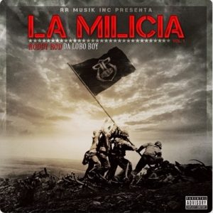 La Milicia – Roddy Rod da LoBo BoY [320kbps]