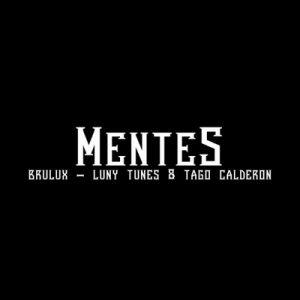 Mentes – Brulux, Luny Tunes, Tago Calderon [320kbps]