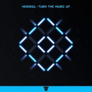 Turn The Music Up – Noriega [320kbps]